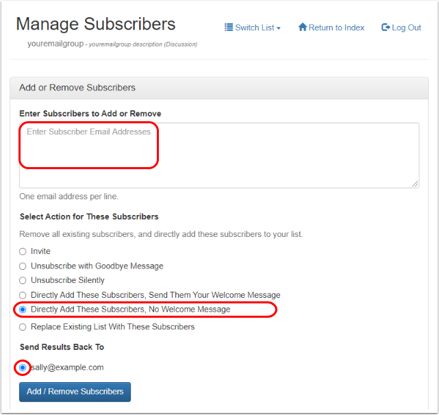 """Enter email addresses, select """"Directly Add These Subscribers, No Welcome Message"""" and select an email address where you want to receive a confirmation."""