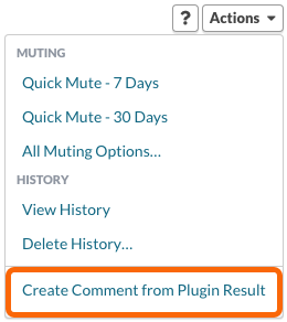 Plugin Actions menu >  Create Comment from the Plugin Result
