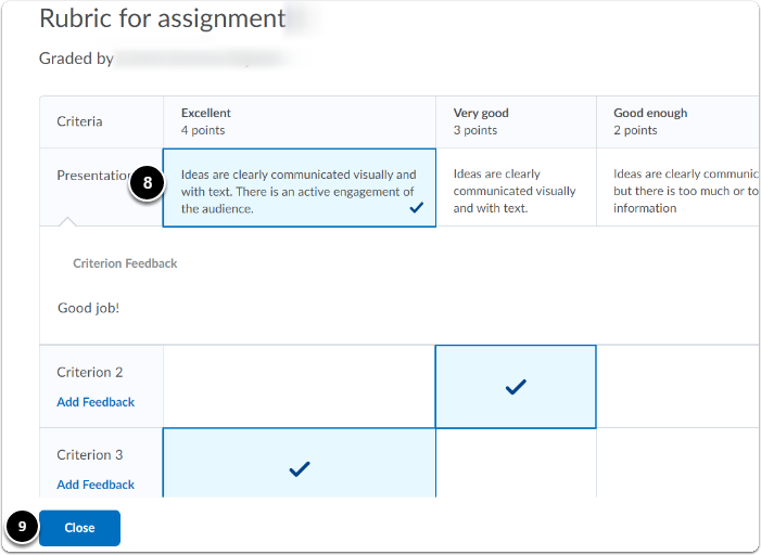 click on the boxes of the rubric to assign points. click close when you finish the evaluation