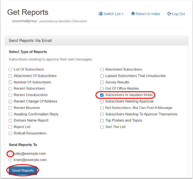 "Click on ""Send Reports Via Email"", select ""Subscribers In Vacation Mode"" and the email address where you want to receive the results:"