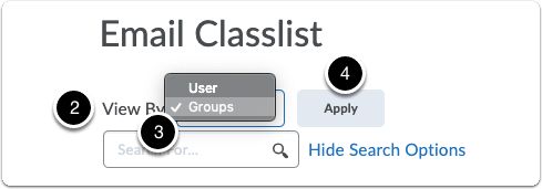 A page Email Classlist will open where you are now able to select participants by group.The main search within the classlist will be with all users. 2.Click the drop-down menu to change the View By option3.Select option Groups4.Click the button Apply