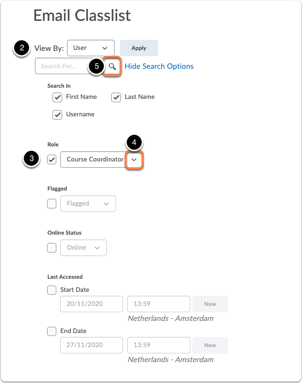 Select view by User. 1.Tick the Selectbox Role2.Click the drop-down menu to select the role of participant based on which you want to email the specific users3.Click the magnifying glass icon in the field Search For... to confirm your selection