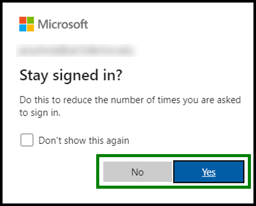 Stay Signed in window displayed. The window ask if you want to stay signed in to reduce the number of times you are asked to sign in. You can select yes or no. Green highlight box showing location of the yes and no buttons.