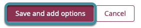 Select Save and add options