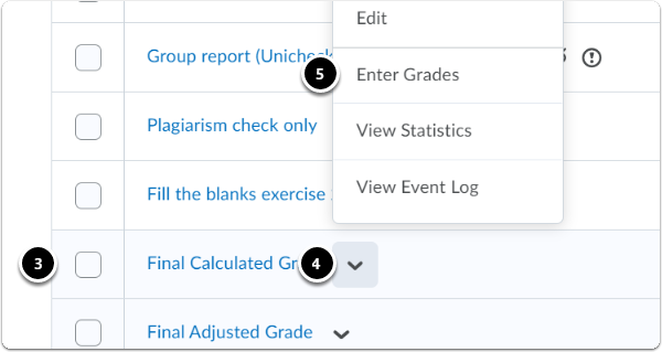 in the final calculated grade, click black arrow and then click enter grades