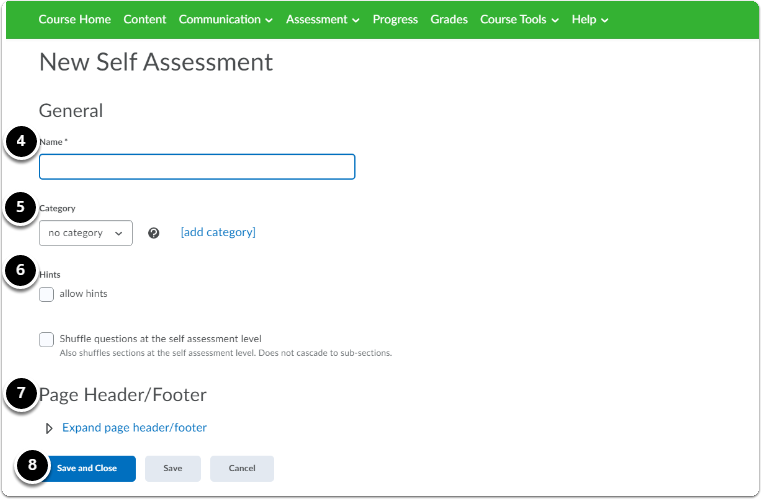 Give a give a name the New Self Assessment select the rest of the settings you wish to implement to the Self Assessment (Category, Hints, Page Header/Footer), then click on the blue button save and close