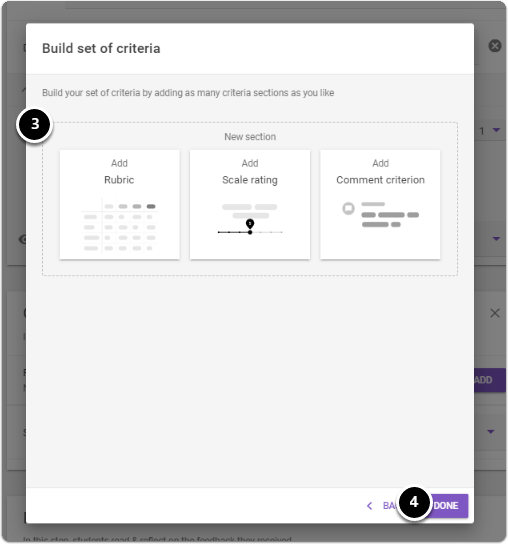 Build set of criteria by adding rubrics, scale rating or and comment criterion, once finished click on done