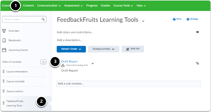 Navigate to your course, click on content, then click on the desired (sub)module, then click on the FeedbackFruit assignment