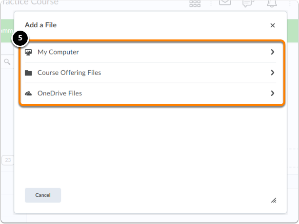 Pop-up window will open - choose to Add a file from My Computer, Course Offering Files or OneDrives files