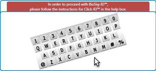 """Click-ID window with the following message above the keypad: """"In order to proceed with BioSig-ID, please follow the instructions for Click-ID in the help box."""""""