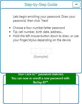 """BioSig-ID window with the following message above the draw pad: """"Your Click-ID password matches. You can now re-enroll a new password with BioSig-ID."""""""