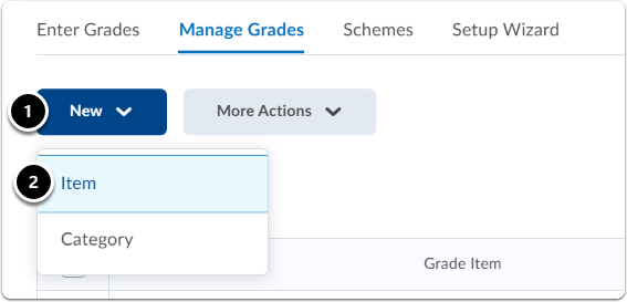 Manage grade, click on the blue button New, a drop-down menu will appear, click on Item