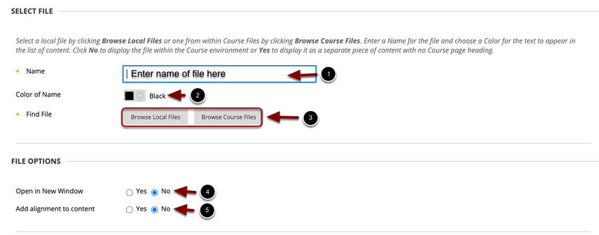 Image of the Select File screen in Blackboard with the following annotations: 1.Name: Enter the desired name for the file.2.Color of Name: Select the desired color for the file link.3.Find File: Select Browse My Computer to upload a file from your computer, or click Browse Course to select a file that has already been uploaded to the course.4.Open in New Window: Choose whether to make the link open in a new window (optional)5.Add Alignment to Content: Select whether to add an alignment to the content item (optional)