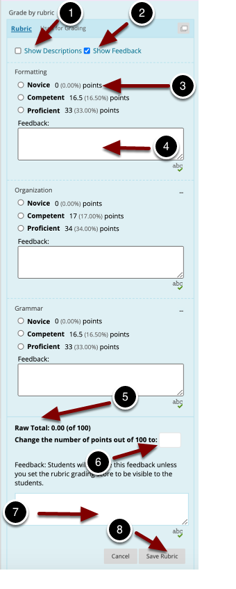 Image of the inline grading panel with the following annotations: 1.Show Descriptions: Check this box to show descriptions of the rubric grading criteria.2.Show Feedback: Check this box to show the textboxes for entering feedback for each criterion.3.Select the radio button for each rubric criterion to assign a score4.Feedback: Enter feedback for each criterion in the space provided5.Raw Total: The student's raw score will automatically be updated6.Change the number of points out of NN to: This option allows users to update the student's raw score7.Feedback: This space allows instructors to send general feedback regarding the rubric to the student.8.Text Editor: Click this button to enter rubric comments using the text editor in Blackboard.9.Save Rubric:  Click this button to save the rubric grades.