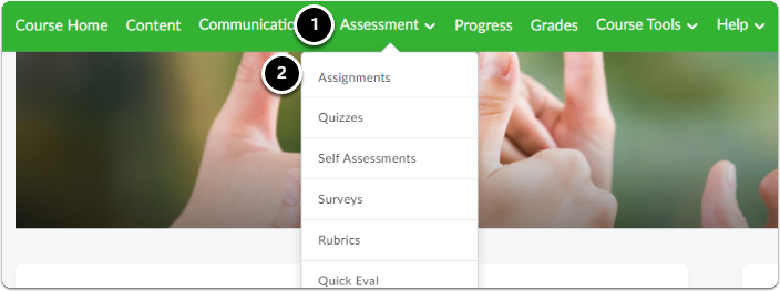 Navigate to your course, then in the green navigation bar, a drop-down menu will appear, click on Assignments