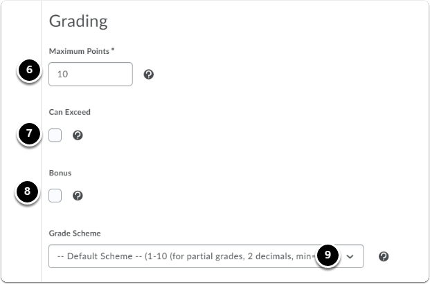 Under the heading Grading, Enter the Maximum Points and other grading options can be selected