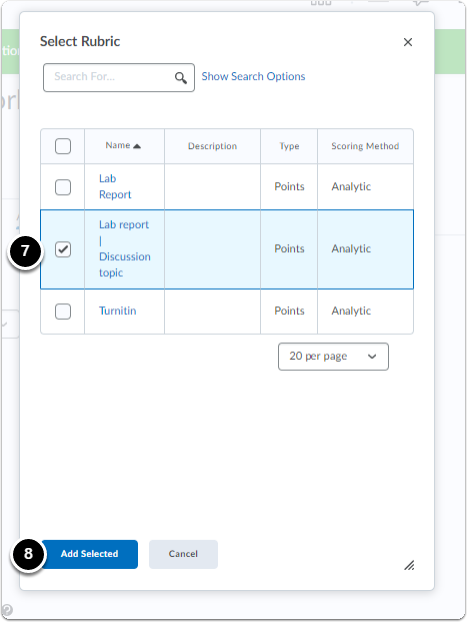 The pop-up window Select Rubric will open, select the Rubric that needs to be associated with the Discussion topic, then Add Selected