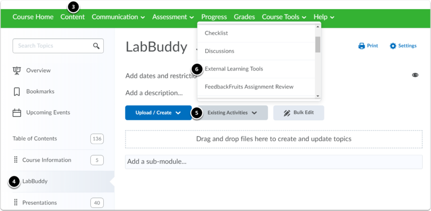 Click on Content, Select the module, Click on Existing Activities and click on External Learning Tools