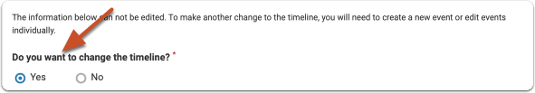 """Confirm the """"Do you want to change the timeline"""" radio button is set to """"yes"""""""