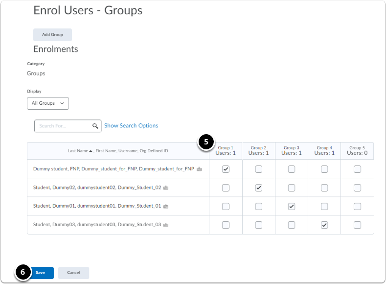 Tick the boxes to enrol the students in the corresponding group (column name) then Click on Save
