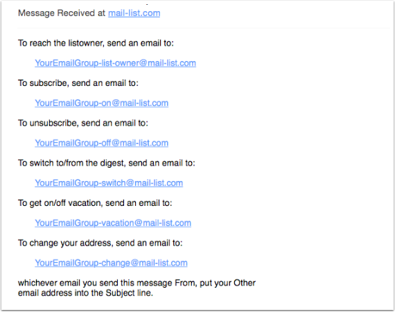 A blank message to youremailgroup-help@mail-list.com will return an email with your custom help text.