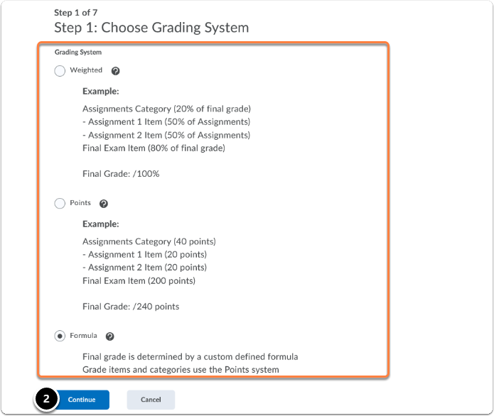 Choosing a Grading System (Weighted, Points or Formula), then click on continue