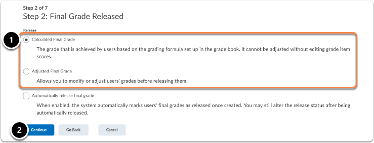 Choose the Final Grade Release (Calculated Final Grade or Adjusted Final Grade) then click on Continue