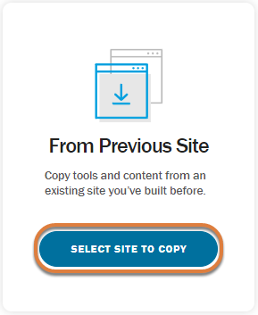 Screenshot of the From Previous Site option in Site Builder, with the Select Site to Copy button selected.