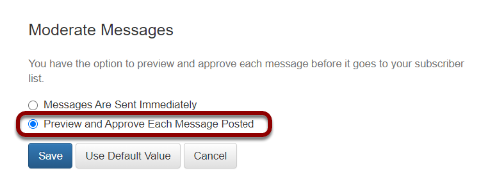 """Select the radio button preceding """"Preview and Approve Each Message Posted"""":"""