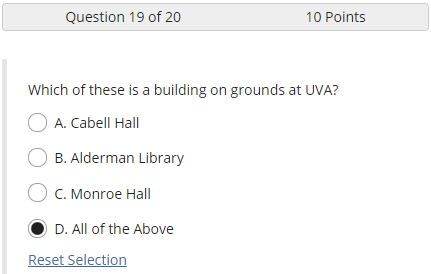 Screenshot of a question with the text Which of these is a building on grounds at UVA? Answer options include A, Cabell Hall, B, Alderman Library, C, Monroe Hall, and D, All of the Above, the latter of which is selected with a radio button.
