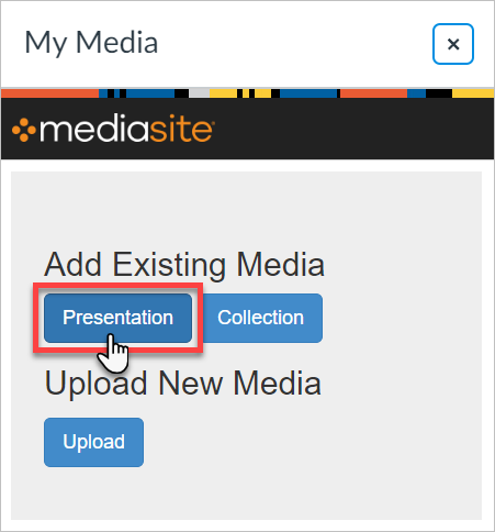 """Select """"Presentation"""" button to add an existing presentation from your My Media account."""