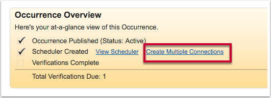 "Click on the ""Create Multiple Connections"" link on the opportunity or occurrence overview"