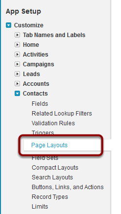 Navigate to Setup > App Setup > Customize > Contacts > Page Layouts