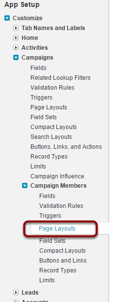 Navigate to Setup > App Setup > Customize > Campaigns > Campaign Members > Page Layouts