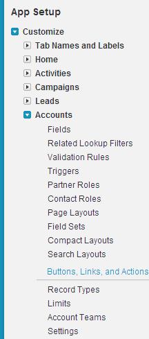 Navigate to Setup > App Setup > Customize > Accounts > Button, Links and Actions