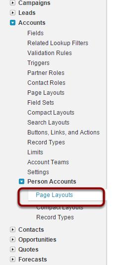 Navigate to Setup > App Setup > Customize > Accounts > Person Accounts > Page Layouts