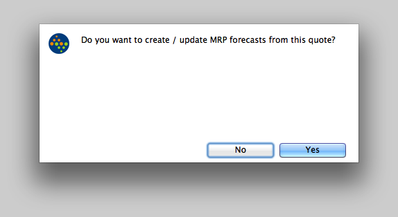 Do you want to create / update MRP forecasts from this quote?