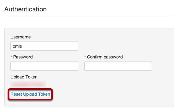 Select Reset Upload Token