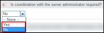 Select if Coordination with the Server Administrator is Required.