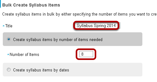 "Select ""Create syllabus items by  number of items needed"" and enter the number of items."