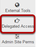 To access this tool, select Delegated Access from the Tool Menu in the Administration Workspace.