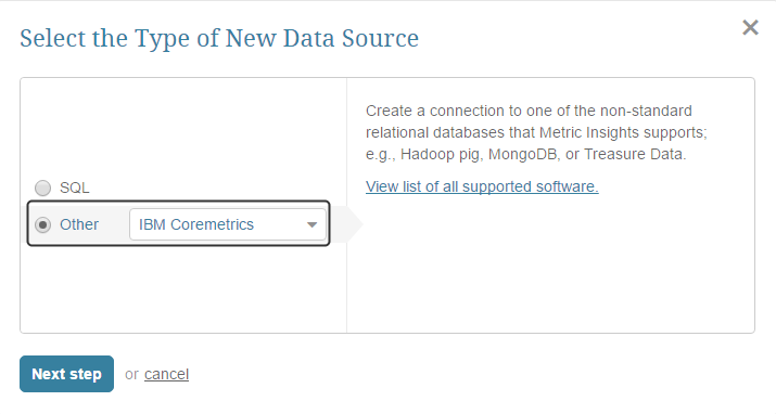 "Select ""Other"" Data Source Type and choose ""IBM Coremetrics"" from the drop-down list"