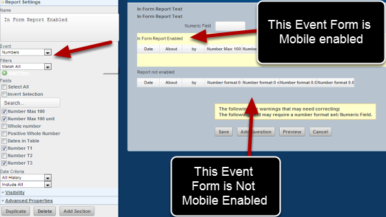 In Form Reports appear in Event Forms on the Mobile Applications. Only In Form Reports created from Event Forms that are Mobile Enabled will appear in the Event Form on the Mobile Applications