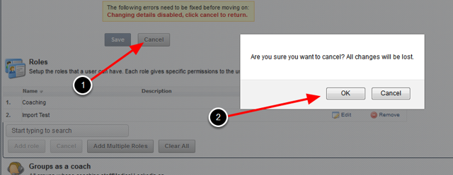 """Once you add in the Roles or Groups, click on """"Cancel"""" and """"OK"""". You will NOT lose any of the Groups or Role changes"""