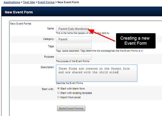 You can create new Event Forms and share these between the Parent and Child Site/s