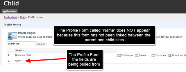 "On the Child Site in the Profile Pages in the Builder Site, you can see that the Profile Form called ""Other"" is shared (linked). However, the Profile Form called ""Name"" is not shared"