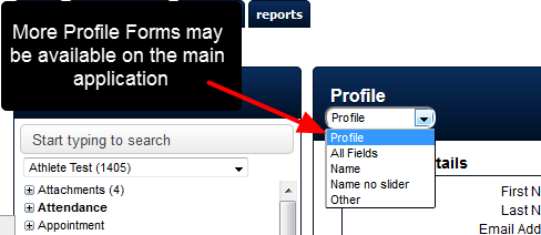 Keep in mind that you may have access to less Profile Forms on the mobile application than on the main application.