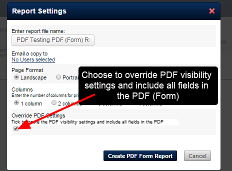 If you select PDF Form, you can choose to override the PDF visibility settings and to include all fields
