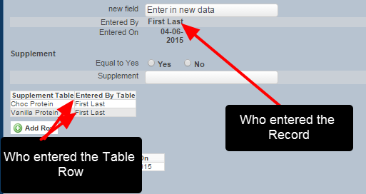 The Entered By Field that tracks who entered in a new record, or a new table row, has changed to display the entered by as the user's First Name and Last Name