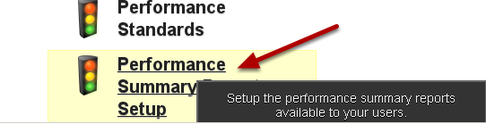 To create or update your Performance Summary Reports and the Performance Summary Dashboard, click on Performance Summary Reports Set Up